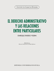 EL DERECHO ADMINISTRATIVO Y LAS RELACIONES ENTRE PARTICULARES.