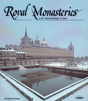 ROYAL MONASTERIES IN THE NATIONAL HERITAGE OF SPAIN