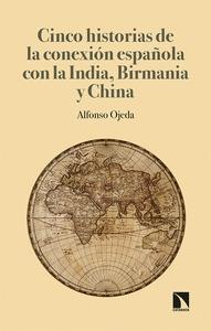 CINCO HISTORIAS DE LA CONEXIÓN ESPAÑOLA CON LA INDIA, BIRMAN