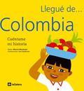 LLEGUÉ DE COLOMBIA: CUÉNTAME MI HISTORIA