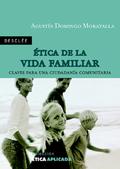 ÉTICA DE LA VIDA FAMILIAR: CLAVES PARA UNA CIUDADANÍA COMUNITARIA