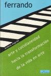 ARTE Y COTIDIANEIDAD, HACIA LA TRANSFORMACIÓN DE LA VIDA EN ARTE