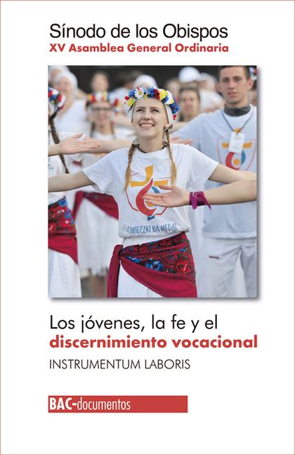 LOS JÓVENES, LA FE Y DISCERNIMIENTO VOCACIONAL. XV ASAMBLEA GENERAL ORDINARIA. INSTRUMENTUM LAB