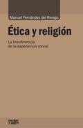 ÉTICA Y RELIGIÓN : LA INSUFICIENCIA DE LA EXPERIENCIA MORAL