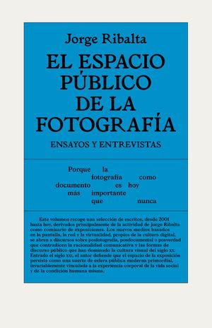 EL ESPACIO PÚBLICO DE LA FOTOGRAFÍA                                             ENSAYOS Y ENTRE