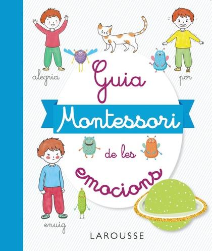GUIA MONTESSORI DE LES EMOCIONS.