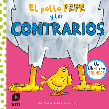 POLLO PEPE Y LOS CONTRARIOS, EL (LIBRO CON SOLAPAS)