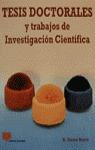 TESIS DOCTORALES Y TRABAJOS DE INVESTIGACIÓN CIENTÍFICA