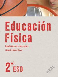 EDUCACIÓN FÍSICA, 2 ESO. CUADERNO DE EJERCICIOS