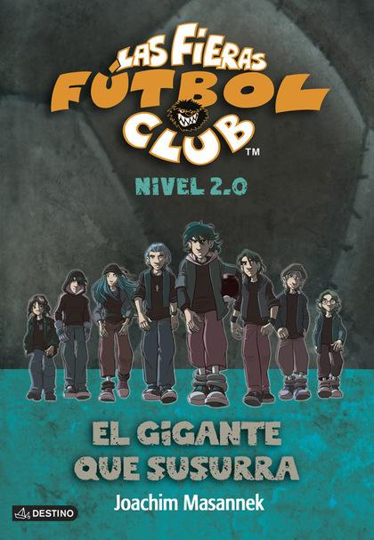 LAS FIERAS DEL FÚTBOL CLUB 2.0, 2. EL GIGANTE QUE SUSURRA