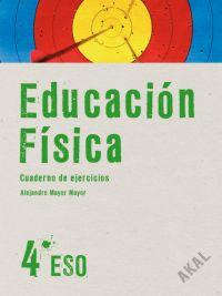 EDUCACIÓN FÍSICA, 4 ESO. CUADERNO DE EJERCICIOS