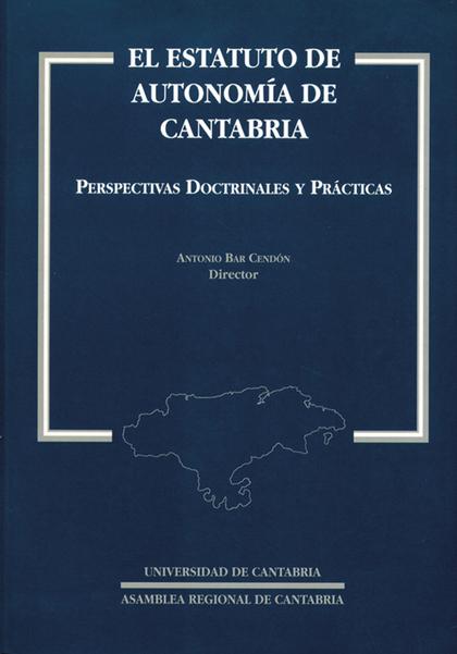EL ESTATUTO DE AUTONOM'A DE CANTABRIA. PERSPECTIVAS DOCTRINALES Y PRÁCTICAS
