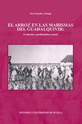 EL ARROZ EN LAS MARISMAS DEL GUADALQUIVIR: EVOLUCIÓN Y PROBLEMÁTICA ACTUAL.