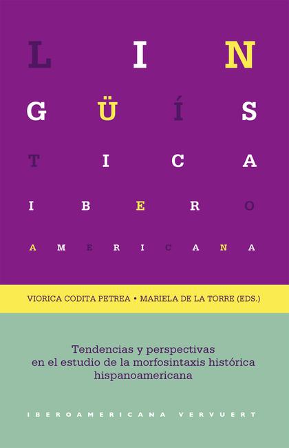 TENDENCIAS Y PERSPECTIVAS EN EL ESTUDIO DE LA MORFOSINTAXIS HISTÓRICA HISPANOAME