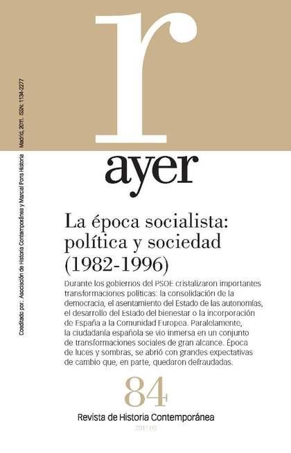 LA ÉPOCA SOCIALISTA (1982-1996) : POLÍTICA Y SOCIEDAD