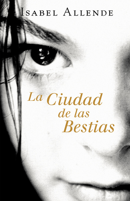 LA CIUDAD DE LAS BESTIAS (MEMORIAS DEL ÁGUILA Y DEL JAGUAR 1).