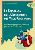 FOTOGRAFIA EN EL CONOCIMIENTO DEL MEDIO GEOGRAFICO