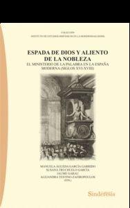 ESPADA DE DIOS Y ALIENTO DE LA NOBLEZA. EL MINISTERIO DE LA PALABRA EN LA ESPAÑAEL MINISTERIO D