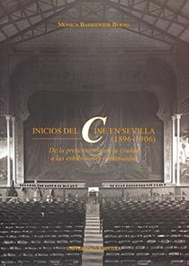 INICIOS DEL CINE EN SEVILLA (1896-1906). DE LA PRESENTACIÓN EN LA CIUDAD A LAS EXHIBICIONES CON