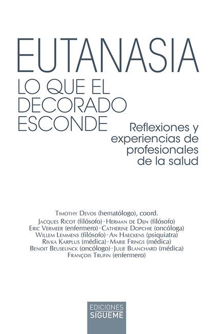 EUTANASIA. LO QUE EL DECORADO ESCONDE                                           REFLEXIONES Y E