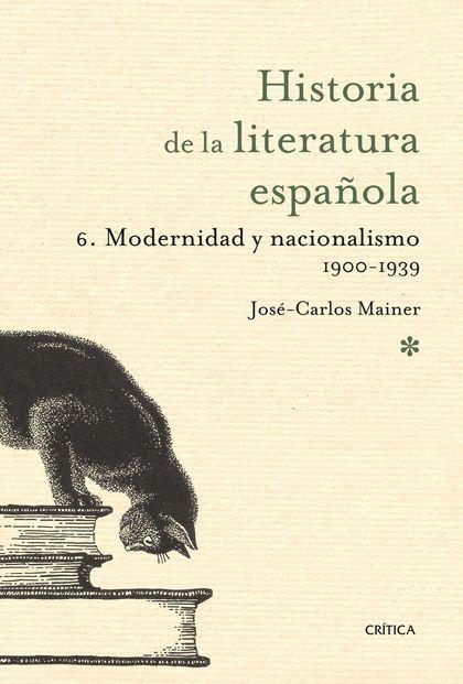 Hª DE LA LITERATURA  ESPAÑOLA  6.MODERNIDAD Y NACIONALISMO 1900-1939.