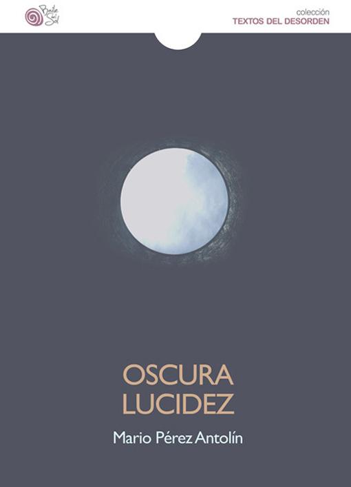 OSCURA LUCIDEZ.