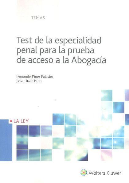 TEST DE LA ESPECIALIDAD PENAL PARA LA PRUEBA DE ACCESO A LA ABOGACIA.