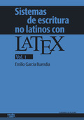SISTEMAS DE ESCRITURA NO LATINOS CON LATEX. VOL. 1.