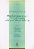 MASS COMMUNICATION, CULTURAL IDENTITY AND CROSS-CULTURAL RELATIONS