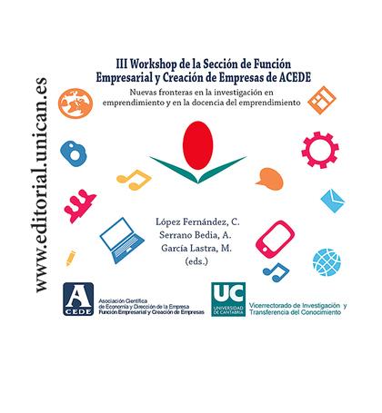 III WORKSHOP DE LA SECCIÓN DE FUNCIÓN EMPRESARIAL Y CREACIÓN DE EMPRESAS DE ACED. NUEVAS FRONTE