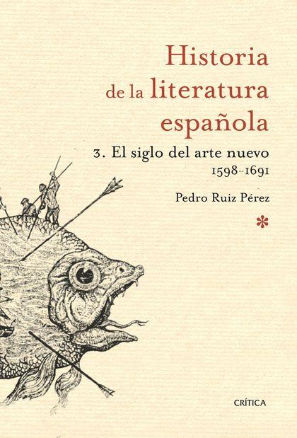 VOLUMEN 3: EL SIGLO DEL ARTE NUEVO (1598-1691).