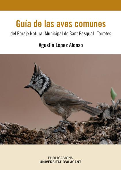 GUÍA DE LAS AVES COMUNES DEL PARAJE NATURAL MUNICIPAL DE SAN PASCUAL-TORRETES.