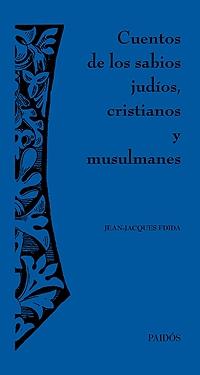 CUENTOS DE LOS SABIOS JUDÍOS, CRISTIANOS Y MUSULMANES