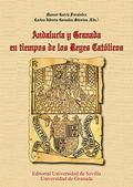 ANDALUCÍA Y GRANADA EN TIEMPOS DE LOS REYES CATÓLICOS.