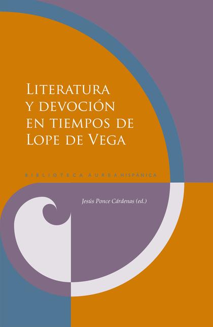 LITERATURA Y DEVOCIÓN EN TIEMPOS DE LOPE DE VEGA