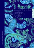 FRASES INFORMALES, JERGAS Y ARGOT