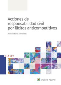 ACCIONES DE RESPONSABILIDAD CIVIL POR ILÍCITOS ANTICOMPETITIVOS