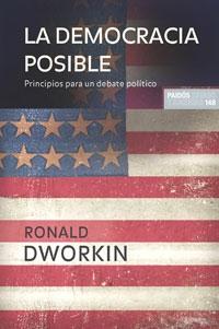 LA DEMOCRACIA POSIBLE: PRINCIPIOS PARA UN NUEVO DEBATE POLÍTICO
