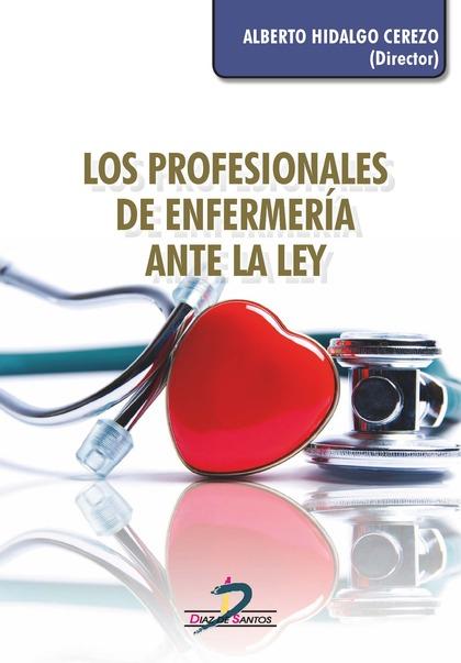 LOS PROFESIONALES DE ENFERMERIA ANTE LA LEY.