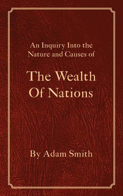 THE WEALTH OF NATIONS.
