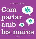 COM PARLAR AMB LES MARES