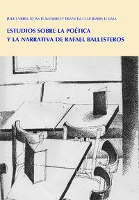 ESTUDIOS SOBRE LA POÉTICA Y LA NARRATIVA DE RAFAEL BALLESTER