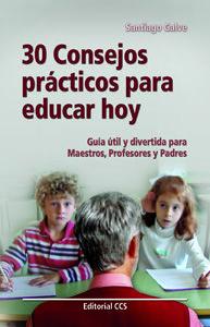 30 CONSEJOS PRÁCTICOS PARA EDUCAR HOY: GUÍA ÚTIL Y DIVERTIDA PARA MAES