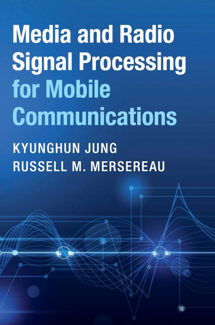 MEDIA AND RADIO SIGNAL PROCESSING FOR MOBILE             COMMUNICATIONS