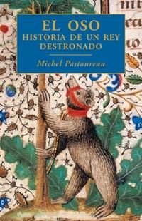 EL OSO : HISTORIA DE UN REY DESTRONADO