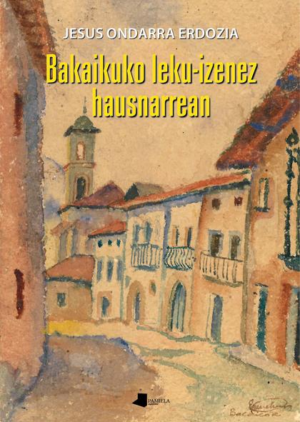 BAKAIKUKO LEKU-IZENEZ HAUSNARREAN.
