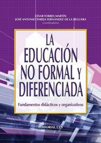 LA EDUCACIÓN NO FORMAL Y DIFERENCIADA: FUNDAMENTOS DIDÁCTICOS Y ORGANIZATIVOS