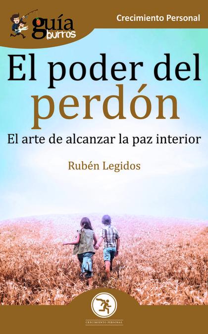 GUÍABURROS EL PODER DEL PERDÓN                                                  EL ARTE DE ALCA