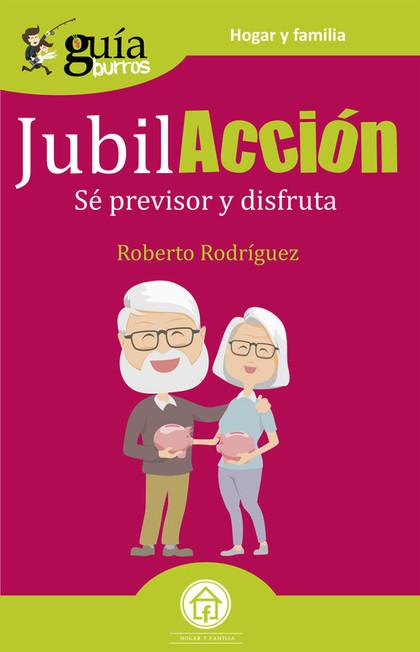 GUÍABURROS JUBILACCIÓN                                                          SÉ PREVISOR Y D