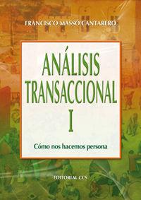 ANÁLISIS TRANSACCIONAL I: CÓMO NOS HACEMOS PERSONA